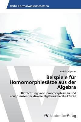 Beispiele Fur Homomorphiesatze Aus Der Algebra