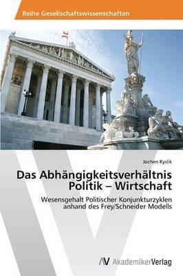 Das Abhangigkeitsverhaltnis Politik - Wirtschaft