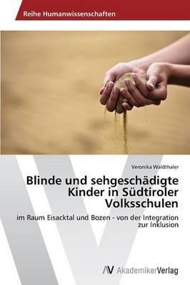 Blinde Und Sehgeschadigte Kinder in Sudtiroler Volksschulen