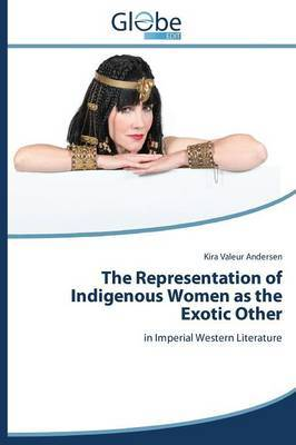 The Representation of Indigenous Women as the Exotic Other