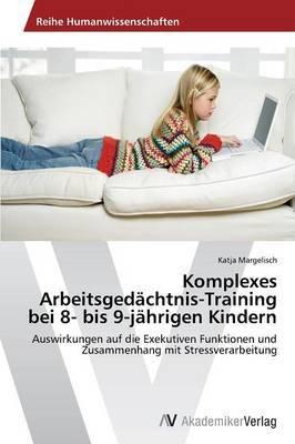 Komplexes Arbeitsgedachtnis-Training Bei 8- Bis 9-Jahrigen Kindern