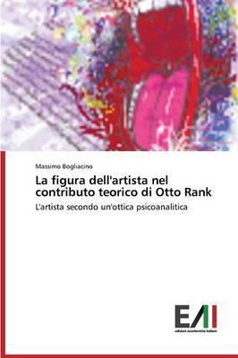 La Figura Dell'artista Nel Contributo Teorico Di Otto Rank