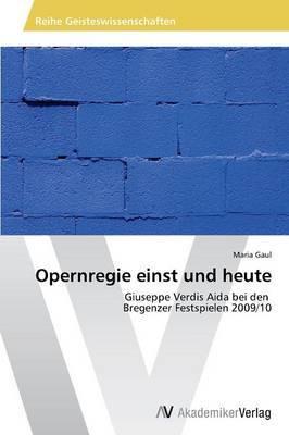 Opernregie Einst Und Heute