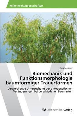 Biomechanik Und Funktionsmorphologie Baumformiger Trauerformen
