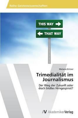 Trimedialitat Im Journalismus