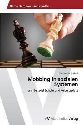 Mobbing in Sozialen Systemen