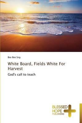 White Board, Fields White for Harvest