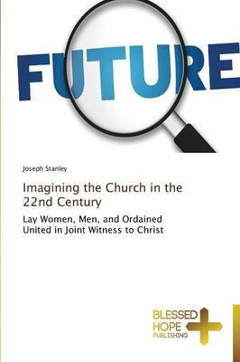 Imagining the Church in the 22nd Century