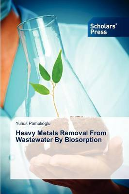 Heavy Metals Removal from Wastewater by Biosorption