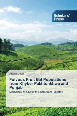 Fulvous Fruit Bat Populations from Khyber Pakhtunkhwa and Punjab