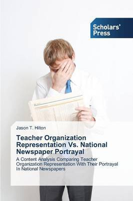 Teacher Organization Representation vs. National Newspaper Portrayal