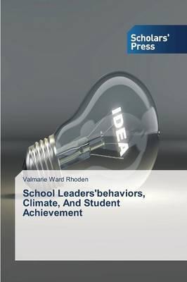 School Leaders'behaviors, Climate, and Student Achievement