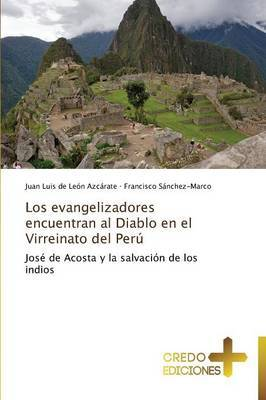 Los Evangelizadores Encuentran Al Diablo En El Virreinato del Peru