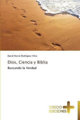 Dios, Ciencia y Biblia