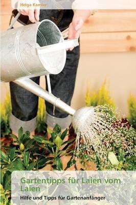 Gartentipps Fur Laien Vom Laien