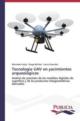 Tecnologia Uav En Yacimientos Arqueologicos