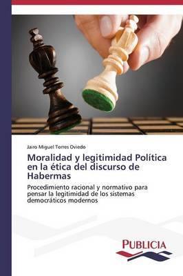 Moralidad y Legitimidad Politica En La Etica del Discurso de Habermas