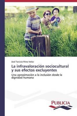 La Infravaloracion Sociocultural y Sus Efectos Excluyentes