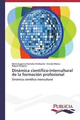 Dinamica Cientifico-Intercultural de La Formacion Profesional