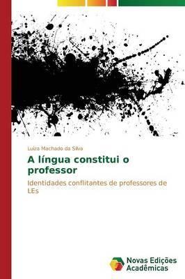 A Lingua Constitui O Professor