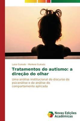 Tratamentos Do Autismo: A Direcao Do Olhar