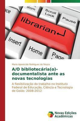 A/O Bibliotecaria(o)-Documentalista Ante as Novas Tecnologias