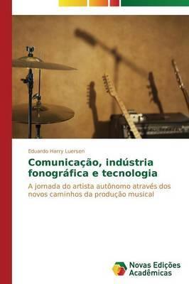 Comunicacao, Industria Fonografica E Tecnologia