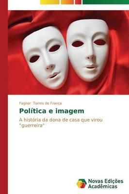 Politica E Imagem