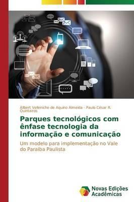 Parques Tecnologicos Com Enfase Tecnologia Da Informacao E Comunicacao