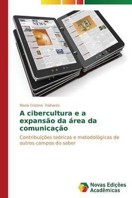 A Cibercultura E a Expansao Da Area Da Comunicacao