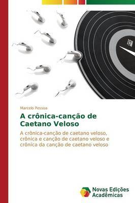 A Cronica-Cancao de Caetano Veloso