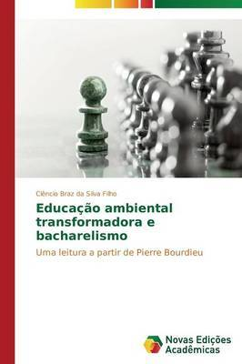 Educacao Ambiental Transformadora E Bacharelismo