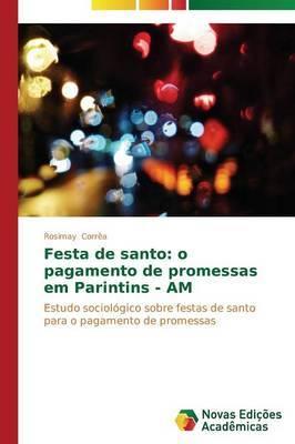 Festa de Santo: O Pagamento de Promessas Em Parintins - Am