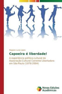 Capoeira E Liberdade!