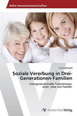 Soziale Vererbung in Drei-Generationen-Familien