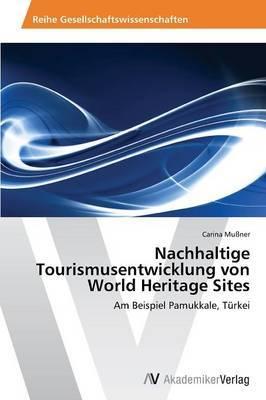 Nachhaltige Tourismusentwicklung Von World Heritage Sites
