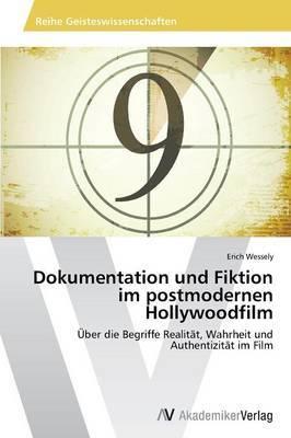 Dokumentation Und Fiktion Im Postmodernen Hollywoodfilm
