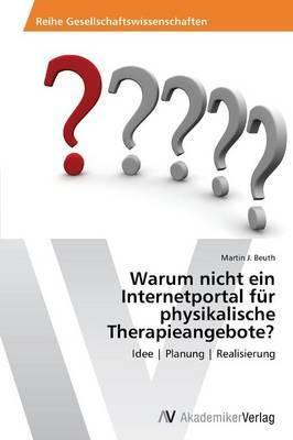 Warum Nicht Ein Internetportal Fur Physikalische Therapieangebote?