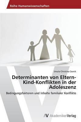 Determinanten Von Eltern-Kind-Konflikten in Der Adoleszenz