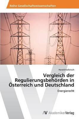 Vergleich Der Regulierungsbehorden in Osterreich Und Deutschland
