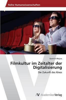Filmkultur Im Zeitalter Der Digitalisierung