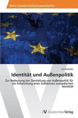 Identitat Und Aussenpolitik