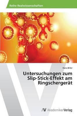Untersuchungen Zum Slip-Stick-Effekt Am Ringschergerat