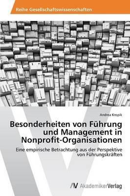 Besonderheiten Von Fuhrung Und Management in Nonprofit-Organisationen