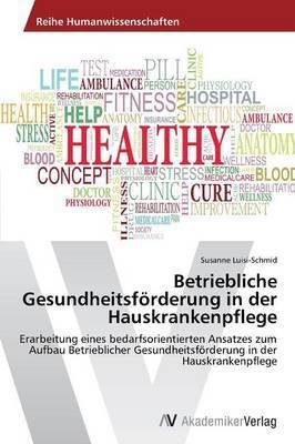 Betriebliche Gesundheitsforderung in Der Hauskrankenpflege