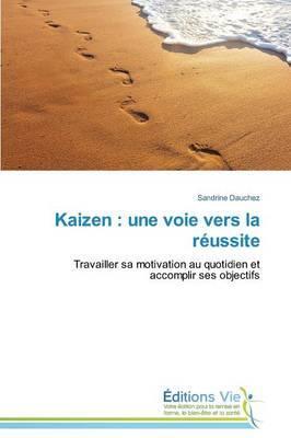 Kaizen: Une Voie Vers La Reussite