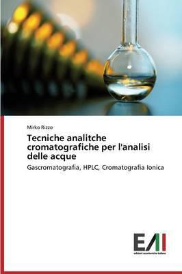 Tecniche Analitche Cromatografiche Per L'Analisi Delle Acque