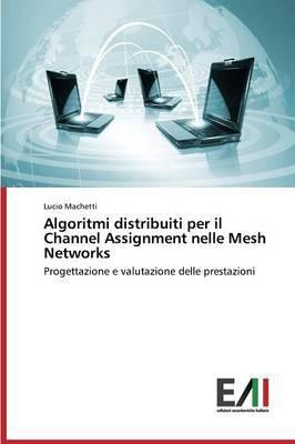 Algoritmi Distribuiti Per Il Channel Assignment Nelle Mesh Networks