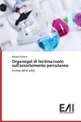 Organogel Di Lecitina: Ruolo Sull'assorbimento Percutaneo