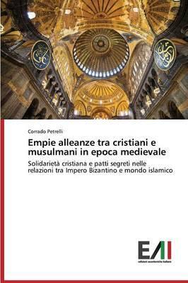 Empie Alleanze Tra Cristiani E Musulmani in Epoca Medievale